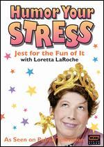 Loretta LaRoche: Humor Your Stress