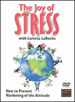 Loretta LaRoche: The Joy of Stress -