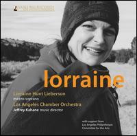 Lorraine - Allan Vogel (oboe d'amore); Brook Ellen Schoenwald (flute); David Shostac (flute); Lorraine Hunt Lieberson (mezzo-soprano);...