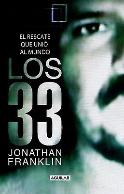 Los 33: El Rescate Que Unio al Mundo - Franklin, Jonathan