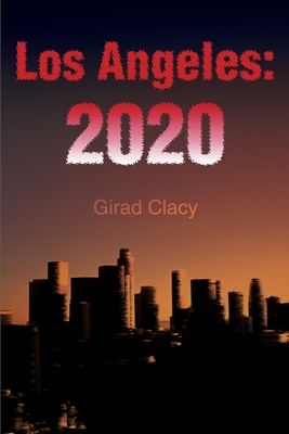 Los Angeles: 2020 - Clacy, Girad