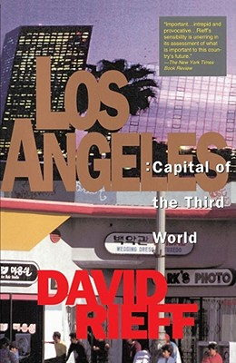 Los Angeles: Capital of the Third World - Rieff, David