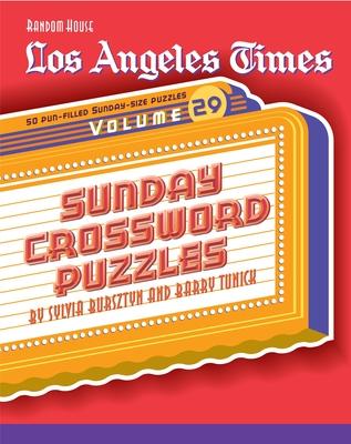 Los Angeles Times Sunday Crossword Puzzles, Volume 29 - Tunick, Barry, and Bursztyn, Sylvia