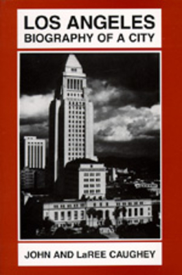 Los Angeles - Caughey, John (Editor)