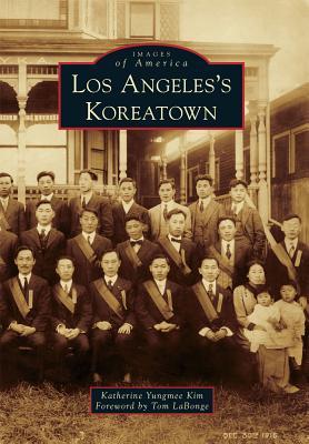 Los Angeles's Koreatown - Kim, Katherine Yungmee, and LaBonge, Tom (Foreword by)