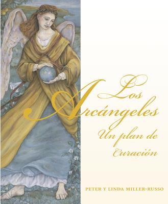 Los Arcangeles: Un Plan de Curacion - Miller-Russo, Linda, and Miller-Russo, Peter