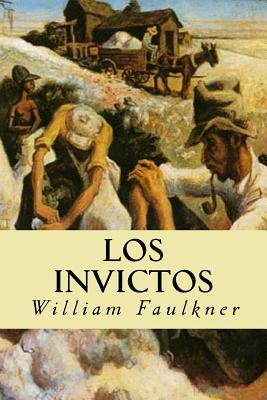 Los Invictos - Faulkner, William