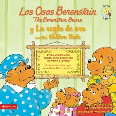 Los Osos Berenstain y la Regla de Oro /The Berenstain Bears And The Golden Rule - Berenstain, Stan