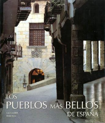 Los Pueblos Mas Bellos de Espa~na - Mora, Dominique, and Carandell, Luis