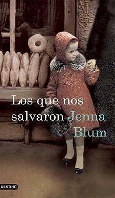 Los Que Nos Salvaron - Blum, Jenna, and Castellotti, Gabriela Ellena (Translated by)