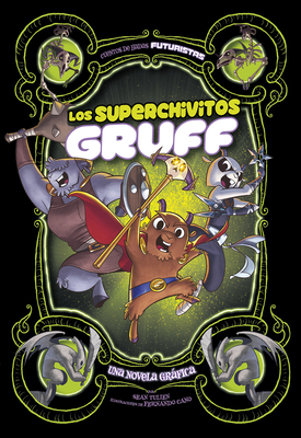 Los Superchivitos Gruff: Una Novela Grßfica - Tulien, Sean, and Cano, Fernando (Illustrator), and Aparicio Publishing LLC, Aparicio Publishing (Translated by)