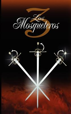 Los Tres Mosqueteros / The Three Musketeers - Dumas, Alexandre