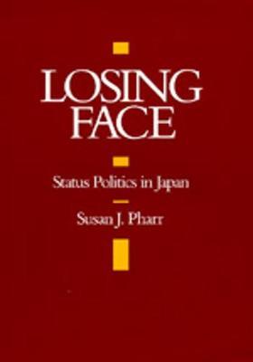 Losing Face: Status Politics in Japan - Pharr, Susan J