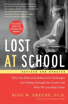 Lost at School: Why Our Kids with Behavioral Challenges Are Falling Through the Cracks and How We Can Help Them - Greene, Ross W