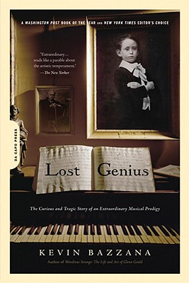 Lost Genius: The Curious and Tragic Story of an Extraordinary Musical Prodigy - Bazzana, Kevin