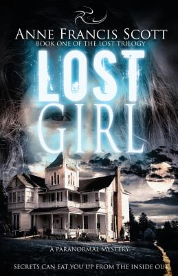 Lost Girl (Book One of the Lost Trilogy): A Paranormal Mystery - Scott, Anne Francis