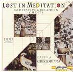 Lost in Meditation: Meditative Gregorian Chants, Vol. 1