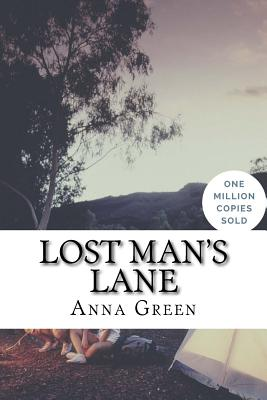 Lost Man's Lane - Green, Anna Katharine