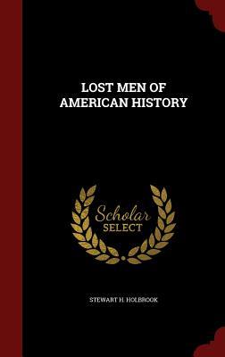 Lost Men of American History - Holbrook, Stewart H