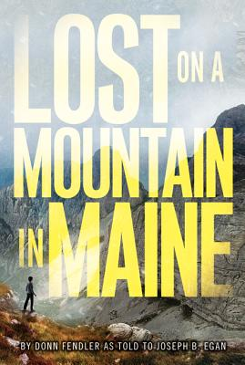 Lost on a Mountain in Maine - Fendler, Donn, and Egan, Joseph