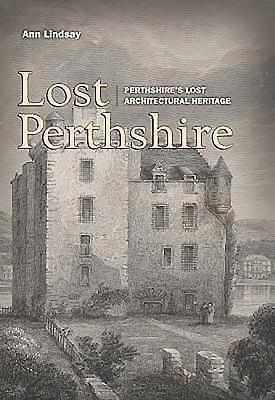Lost Perthshire - Lindsay, Ann