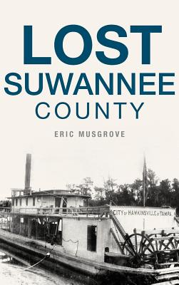 Lost Suwannee County - Musgrove, Eric