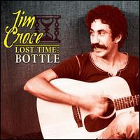Lost Time in a Bottle - Jim Croce