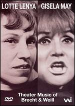 Lotte Lenya and Gisela May: Theater Music of Brecht & Weill -