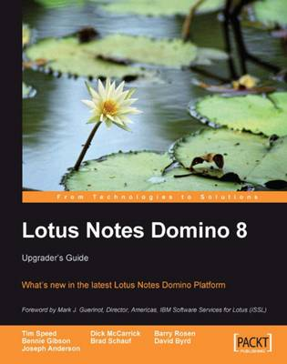 Lotus Notes Domino 8: Upgrader's Guide - Speed, Tim