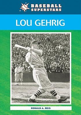 Lou Gehrig - Reis, Ronald A