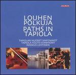 Louhen Polkuja / Paths in Tapiola