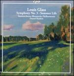 Louis Glass: Symphony No. 3; Summer Life