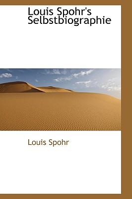 Louis Spohr's Selbstbiographie - Spohr, Louis