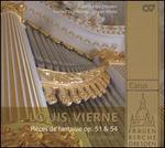 Louis Verne: Pièces de Fantasie, Op. 51 & 54