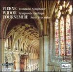 Louis Vierne: Troisième Symphonie; Charles-Marie Widor: Symphonie Gothique; Charles Tournemire: Suite Evocatrice