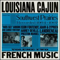 Louisiana Cajun French Music, Vol. 2: Southwest Prairies, 1964-1967 - Various Artists