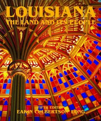 Louisiana: The Land and Its People - Culbertson, Manie