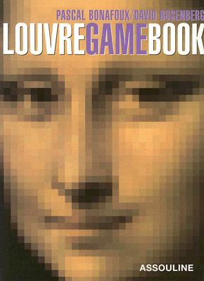 Louvre Game Book: Play with the Largest Museum in the World - Bonafoux, Pascal, and Rosenberg, David