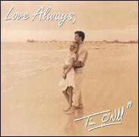Love Always - Tim O'Neill