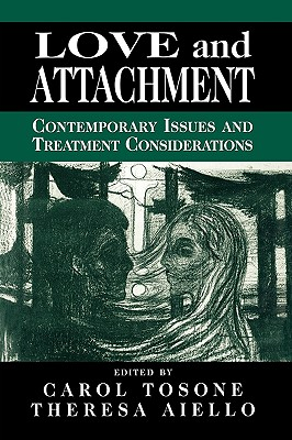 Love and Attachment: Contemporary Issues and Treatment Considerations - Tosone, Carol (Editor)