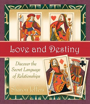 Love and Destiny: Discover the Secret Language of Relationships - Jeffers, Sharon