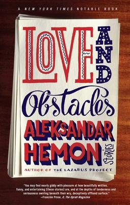 Love and Obstacles - Hemon, Aleksandar