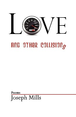 Love and Other Collisions - Mills, Joseph