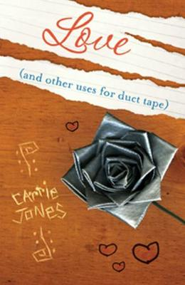 Love (and Other Uses for Duct Tape) - Jones, Carrie