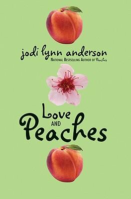 Love and Peaches - Anderson, Jodi Lynn