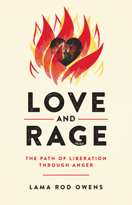 Love and Rage: The Path of Liberation Through Anger - Owens, Lama Rod