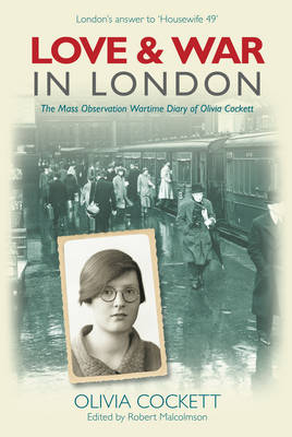 Love and War in London: A Woman's Diary 1939-42 - Cockett, Olivia