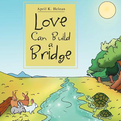 Love Can Build a Bridge - Helean, April K
