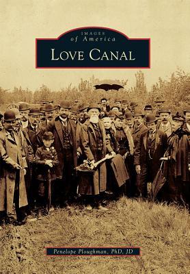 Love Canal - Ploughman Phd Jd, Penelope