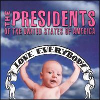 Love Everybody - Presidents of the United States of America